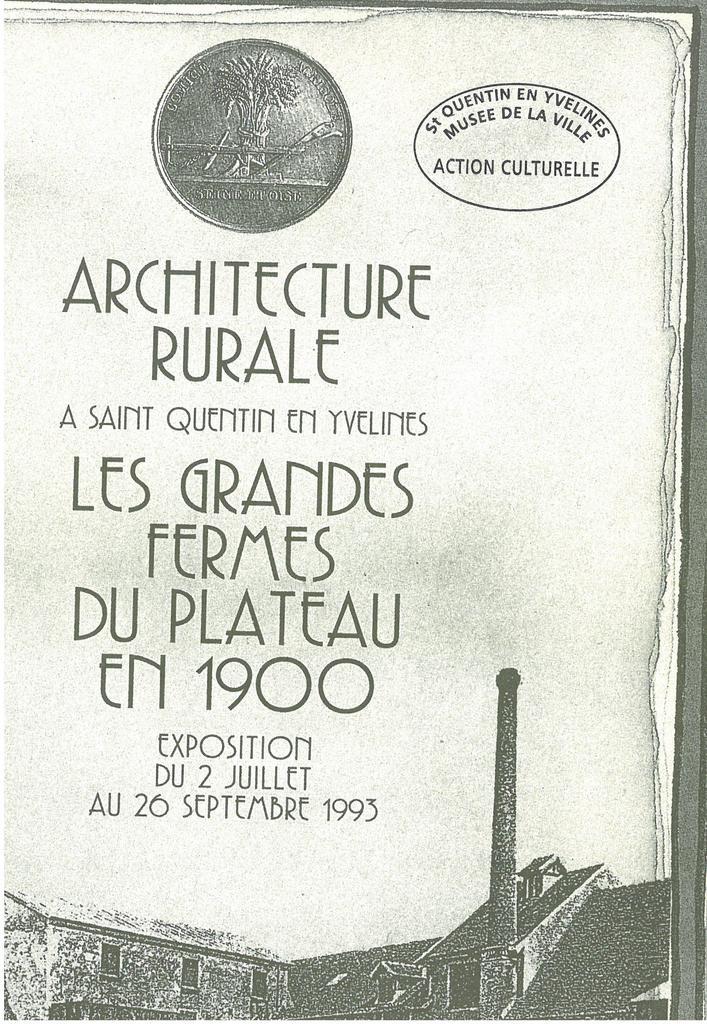 Architecture rurale à Saint Quentin en Yvelines : les grandes fermes du plateau en 1900 / ed. par l'Ecomusée de Saint-Quentin-en-Yvelines  