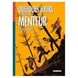 Quelques jours avec un menteur / Etienne Davodeau | Davodeau, Etienne (1965-....). Auteur