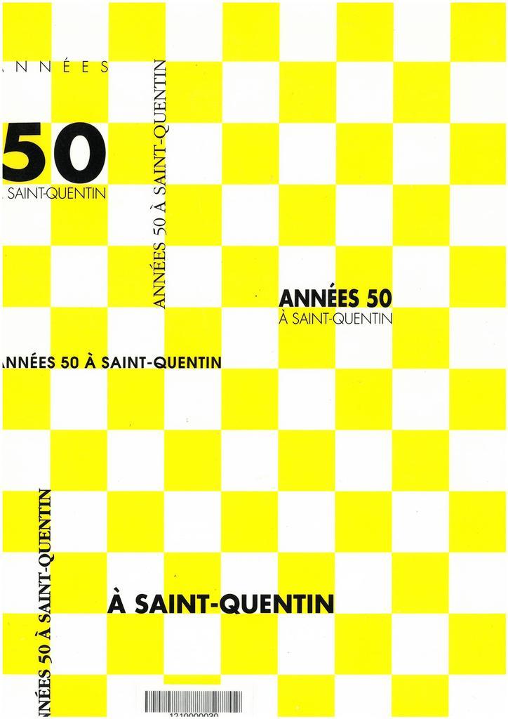 Années 50 à Saint-Quentin / Ecomusée de Saint-Quentin en Yvelines  