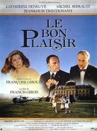 Le bon plaisir / film de Francis Girod | Girod, Francis. Monteur