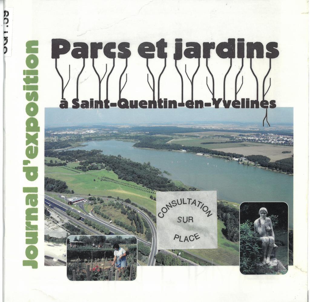 Parcs et jardins à Saint-Quentin en Yvelines : Journal d'exposition présentée du 13/10/2004 au 09/07/2005 / Exposition réalisée par l'équipe du Musée de la ville  