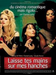 Laisse tes mains sur mes hanches / film de Chantal Lauby | Lauby, Chantal. Monteur
