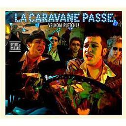 Velkom plèchti ! / La Caravane Passe | La Caravane Passe