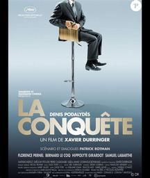 La conquête / film de Xavier Durringer | Durringer, Xavier (1963-....). Producteur