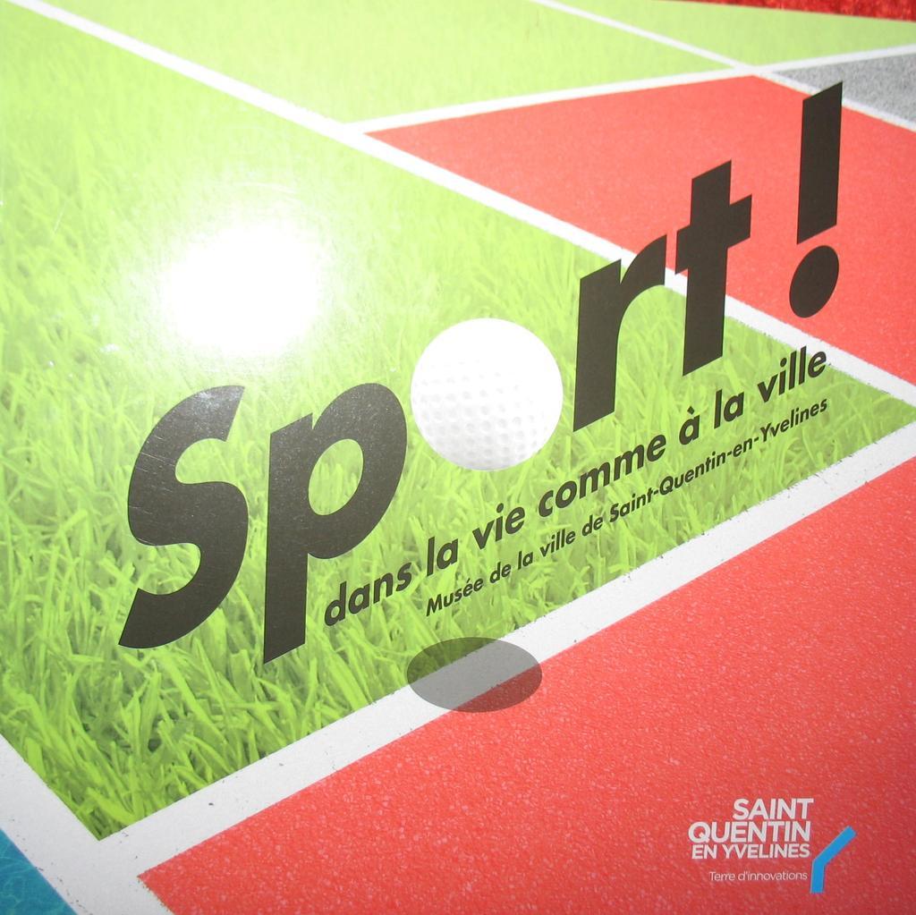 Sport ! dans la vie comme dans la ville : [catalogue d'exposition, musée de la ville de Saint-Quentin-en-Yvelines]  