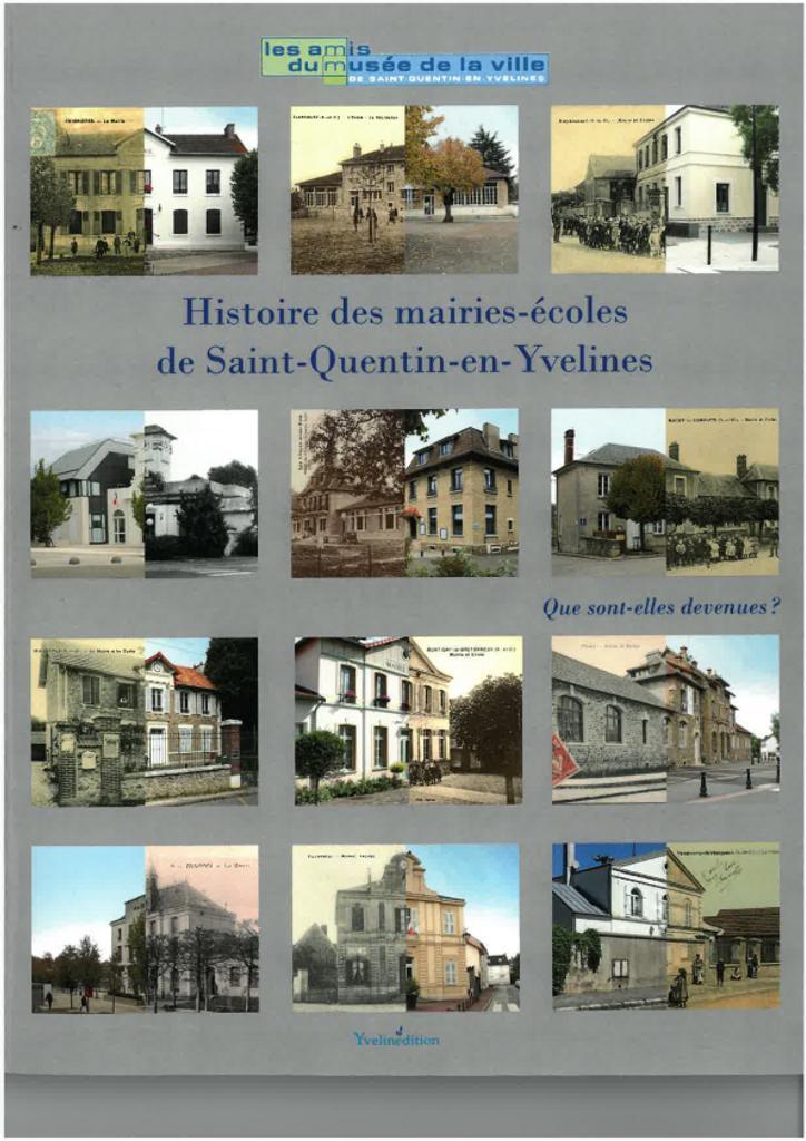 Histoire des mairies-écoles de Saint-Quentin-en-Yvelines : Que sont-elles devenues ? / Liliane Gex |